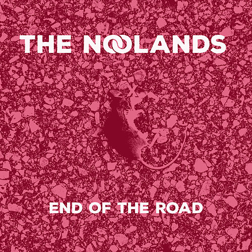 End of the Road by The Noolands