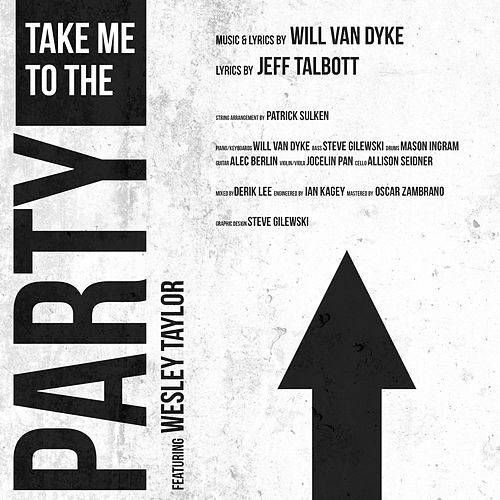 Take Me to the Party by Will Van Dyke