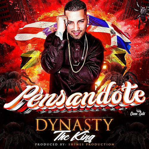 Pensandote by Dynasty The King