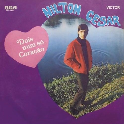 Dois Num Só Coração de Nilton Cesar