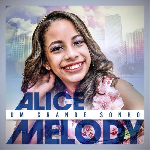Um Grande Sonho von Alice Melody