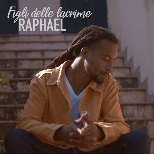 Figli delle lacrime de Raphael