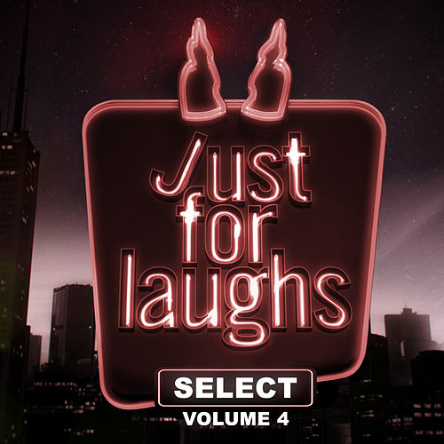 Just for Laughs - Select, Vol. 4 by Various Artists