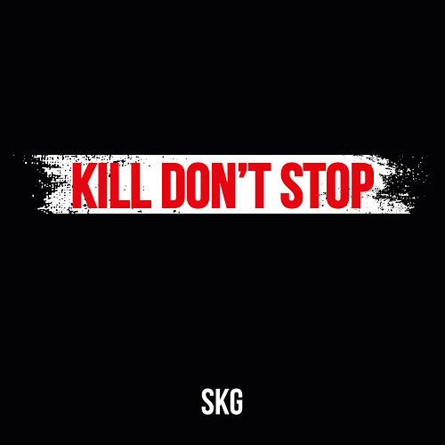 Kill Don't Stop de SKG