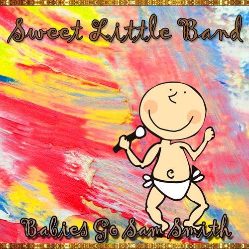 Babies Go Sam Smith de Sweet Little Band