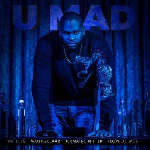 U Mad by Rafello