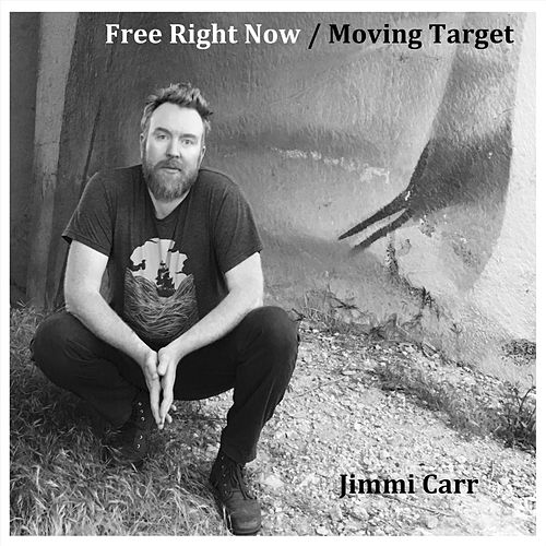 Moving Target / Free Right Now - Single by Jimmi Carr