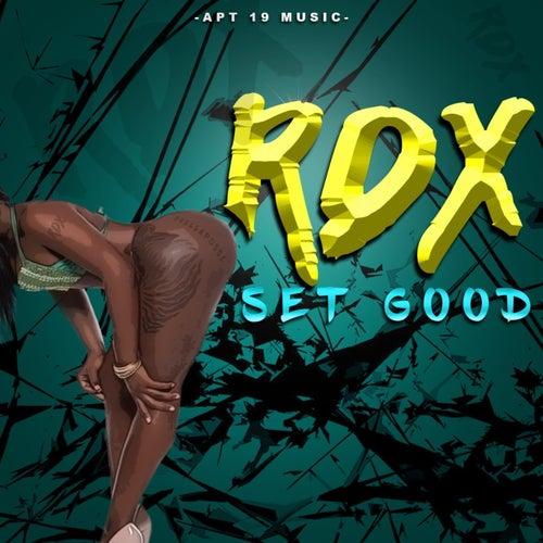 Set Good by RDX