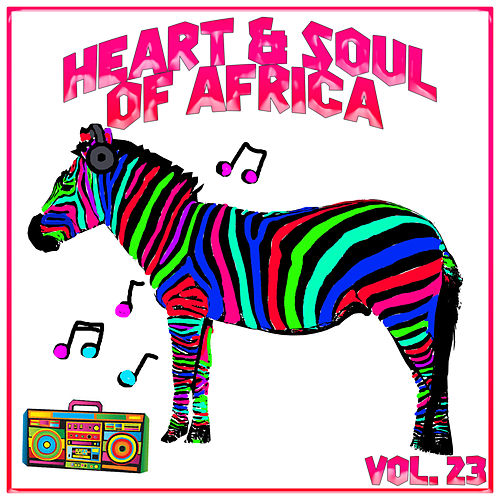 Heart and Soul of Africa Vol, 23 von Various Artists