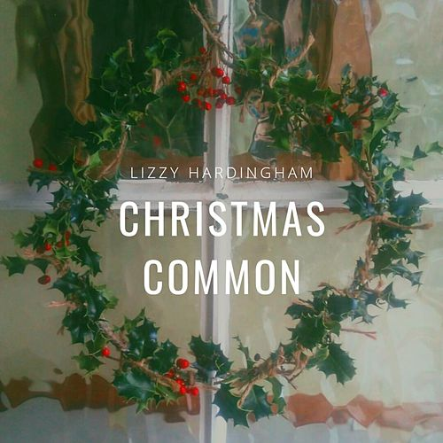 Christmas Common by Lizzy Hardingham