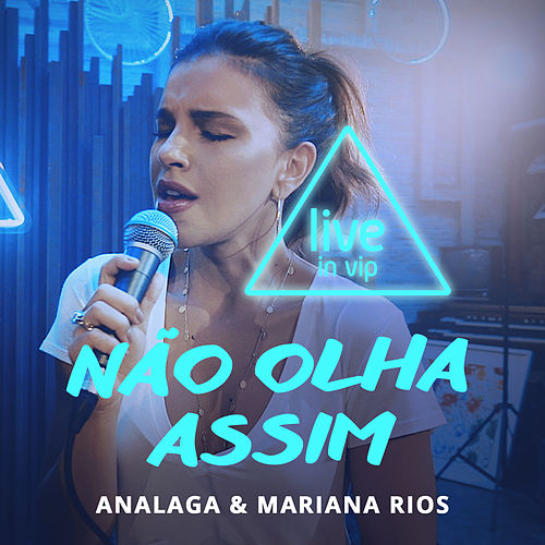 Não Olha Assim (Live) de Analaga