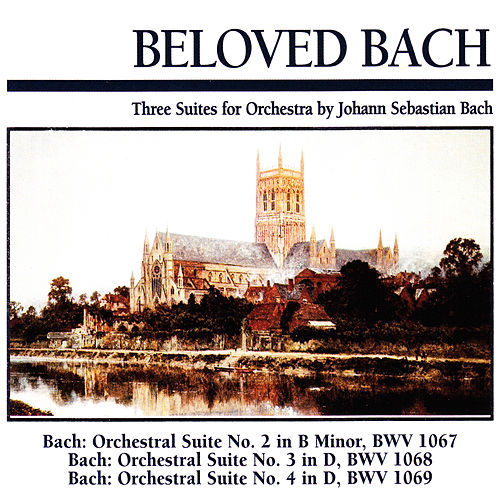 Beloved Bach: Three Suites for Orchestra by Johann Sebastian Bach by Slovak Chamberorchestra