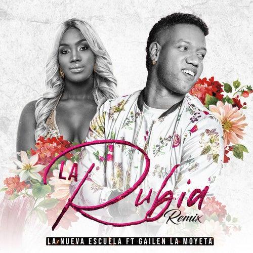La Rubia (feat. Gailen La Moyeta) [Remix] di Nueva Escuela