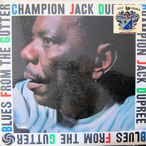 Blues from the Gutter von Champion Jack Dupree