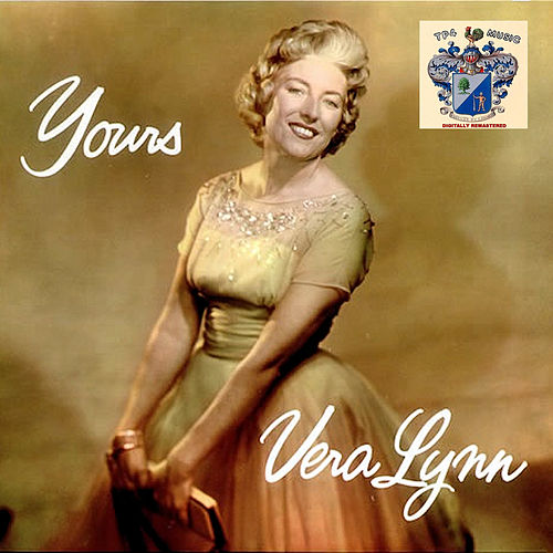 Yours by Vera Lynn