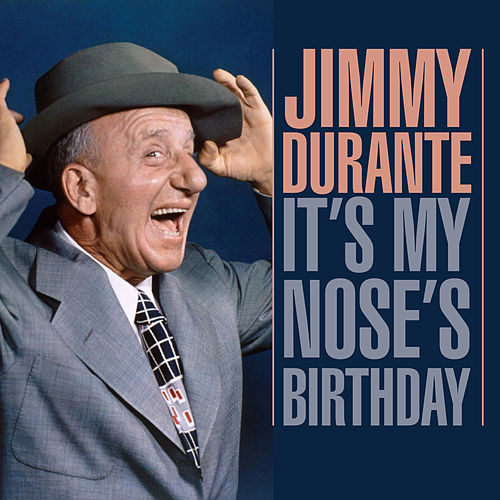 It's My Nose's Birthday de Jimmy Durante