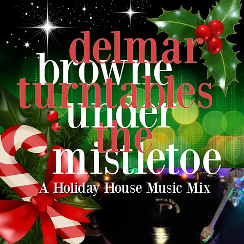 Turntables Under the Mistletoe by Delmar Browne