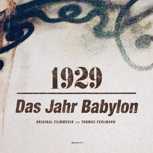 1929 - Das Jahr Babylon by Thomas Fehlmann