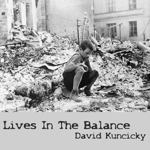 Lives in the Balance de David Kuncicky