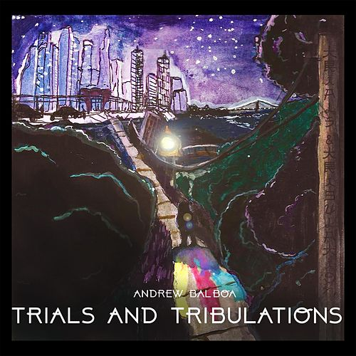 Trials and Tribulations by Andrew Balboa