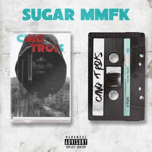 CinqTrois Szenario by Sugar MMFK