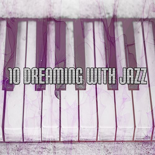 10 Dreaming With Jazz von Chillout Lounge