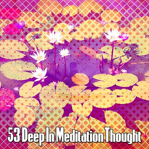53 Deep In Meditation Thought de Musica Relajante