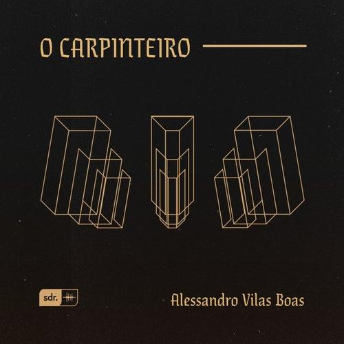 O Carpinteiro (Ao Vivo) de Alessandro Vilas Boas