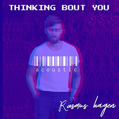 Thinking Bout You (acoustic) by Rasmus Hagen