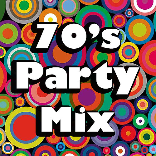 70's Party Mix by Various Artists