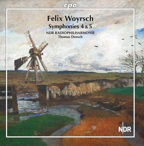 Woyrsch: Symphonies Nos. 4 & 5 by NDR Radiophilharmonie