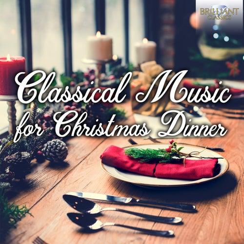 Classical Music for Christmas Dinner de Various Artists