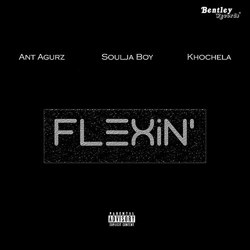 Flexin' von Ant Agurz