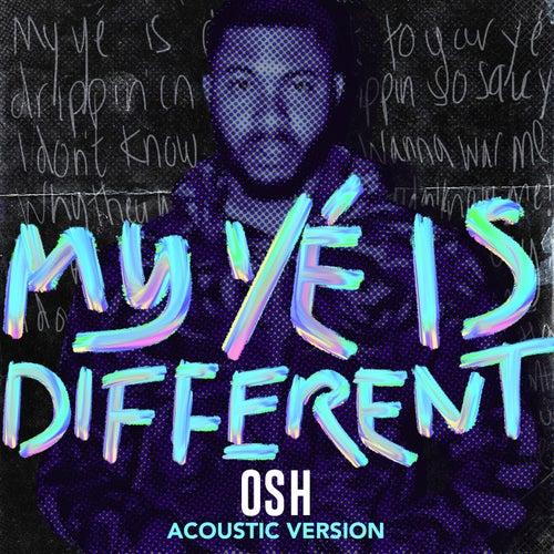 My Yé Is Different (Acoustic) von Osh