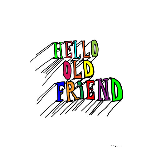 Hello Old Friend by Cisco Adler
