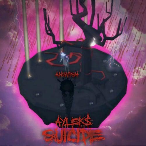 Suicide by Aylek$
