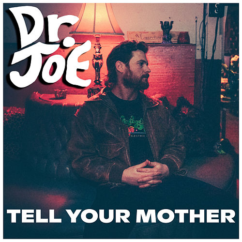 Tell Your Mother by Dr Joe