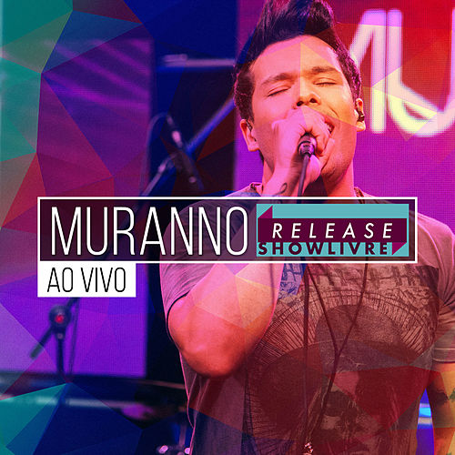 Muranno no Release Showlivre (Ao Vivo) de Muranno