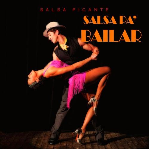 Salsa Pa' Bailar by Salsa Picante