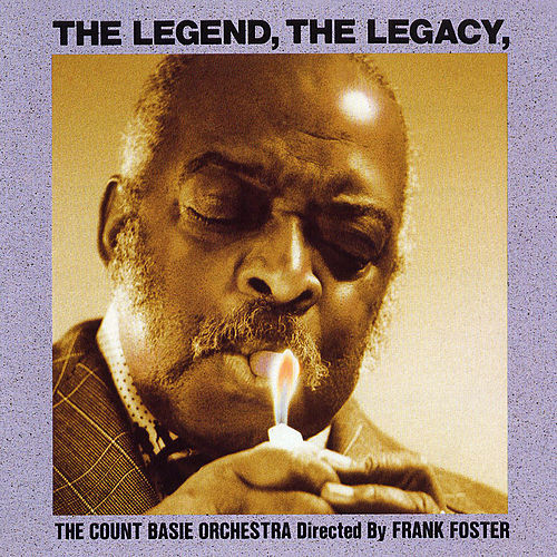 The Legend, The Legacy by Count Basie