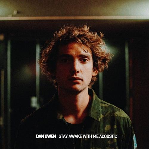 Stay Awake with Me - Acoustic Album de Dan Owen
