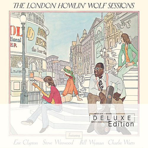 The London Howlin' Wolf Sessions (Deluxe Edition) by Howlin' Wolf