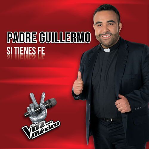 Si Tienes Fe by Padre Guillermo