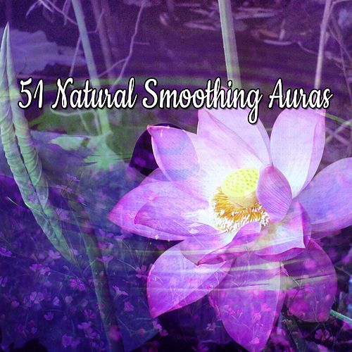 51 Natural Smoothing Auras von Yoga Music