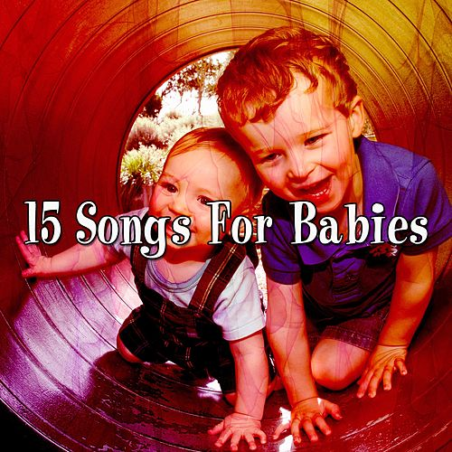 15 Songs For Babies de Canciones Para Niños