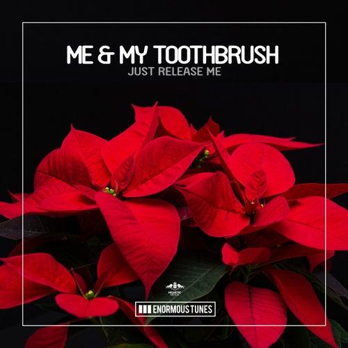 Just Release Me de Me & My Toothbrush