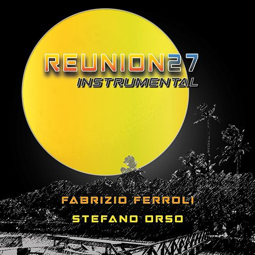 Reunion27 Instrumental de Fabrizio Ferroli