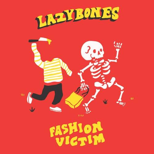Fashion Victim by Lazy Bones