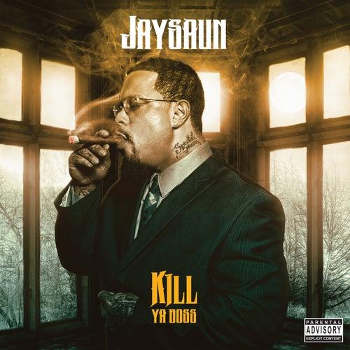 Kill Ya Boss de Jaysaun