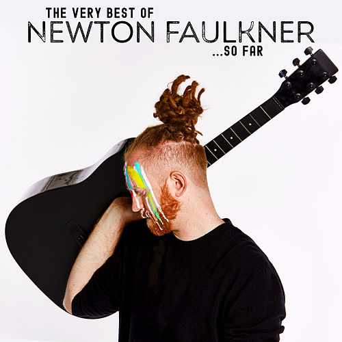 The Very Best of Newton Faulkner... So Far de Newton Faulkner